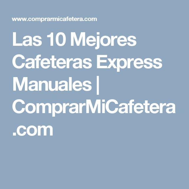 Las 10 Mejores Cafeteras Express Manuales | ComprarMiCafetera.com
