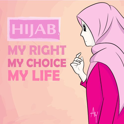 Hijab  My Right My Choice My Life