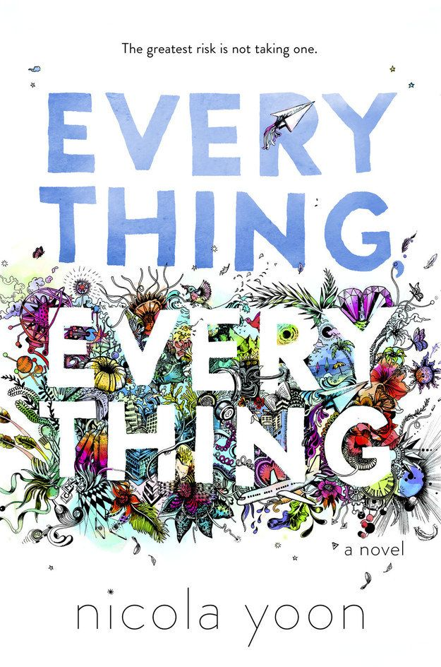 Everything, Everything by Nicola Yoon | 34 Young Adult Novels To Diversify Your Bookshelf