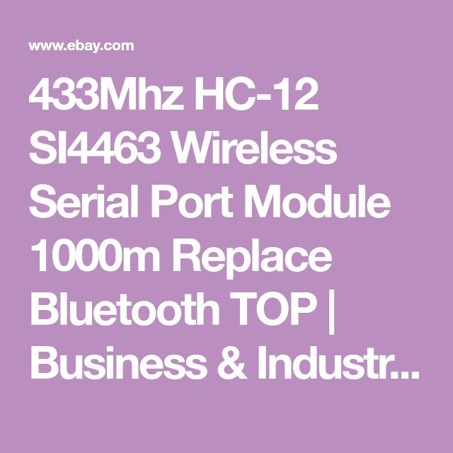 433Mhz HC-12 SI4463 Wireless Serial Port Module 1000m Replace Bluetooth TOP | Business & Industrial, Electrical & Test Equipment, Electronic Components | eBay!