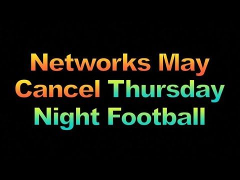 Networks May Cancel 10 Thursday Night Football Games 1864