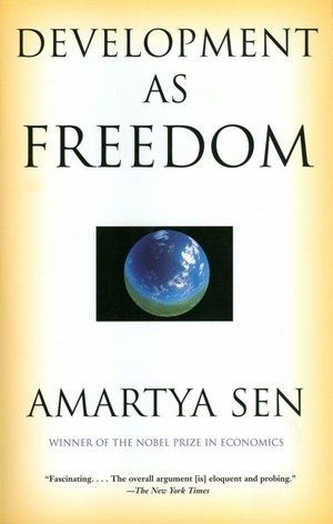 """""""Development as Freedom"""" by Amartya Sen  Where can I find a copy! A must-read, indeed!"""