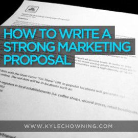 How to Write a Strong Marketing Proposal -  Formulating a template.