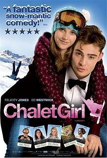 Chalet Girl - Former skateboard champion Kim wants to make more money after her mother's tragic death. She joins the elite posh servicing company, which sends her off to Austria.