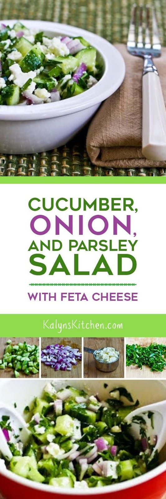 This simple Cucumber, Onion, and Parsley Salad with Feta Cheese has four of my favorite summer ingredients! And this tasty cucumber salad is low-carb, gluten-free, meatless, and South Beach Diet friendly. [found on KalynsKitchen.com]