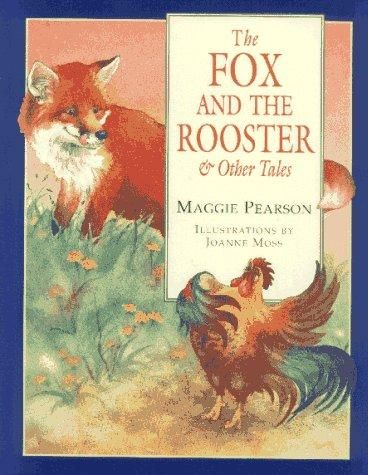 The fox and the rooster & other tales by Maggie Pearson