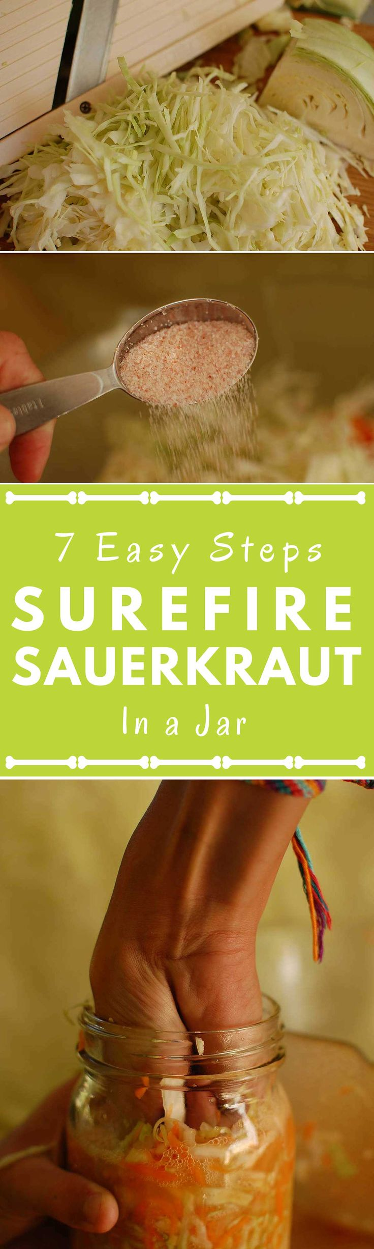 The SureFire Sauerkraut Method... In a Jar: 7 Easy Steps. Save money by making your own gut-friendly sauerkraut. Super-simple to make. Learn by making a small batch of sauerkraut in a 1-quart jar. Many tips and photos ensure success… the first time and every time! | makesauerkraut.com