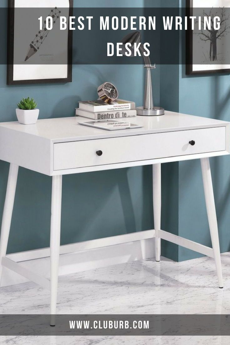 10 Best Modern Writing Desks For Your Home Writing Desk Modern Furniture Of America White Writing Desk