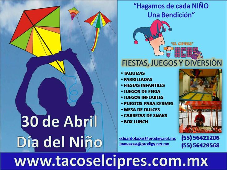 ABRIL nes del Niño , en www.tacoselcipres.com.mx , festejando y jugando con los Niños