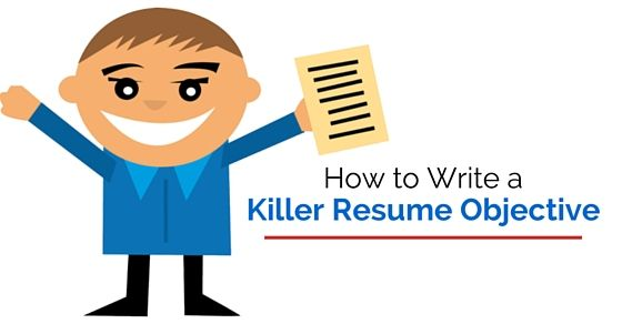 How to Write a Killer Resume Objective Top 16 Tips - #wisestep - how to write a killer resume