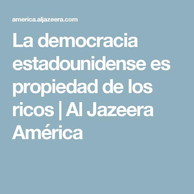 La democracia estadounidense es propiedad de los ricos |  Al Jazeera América