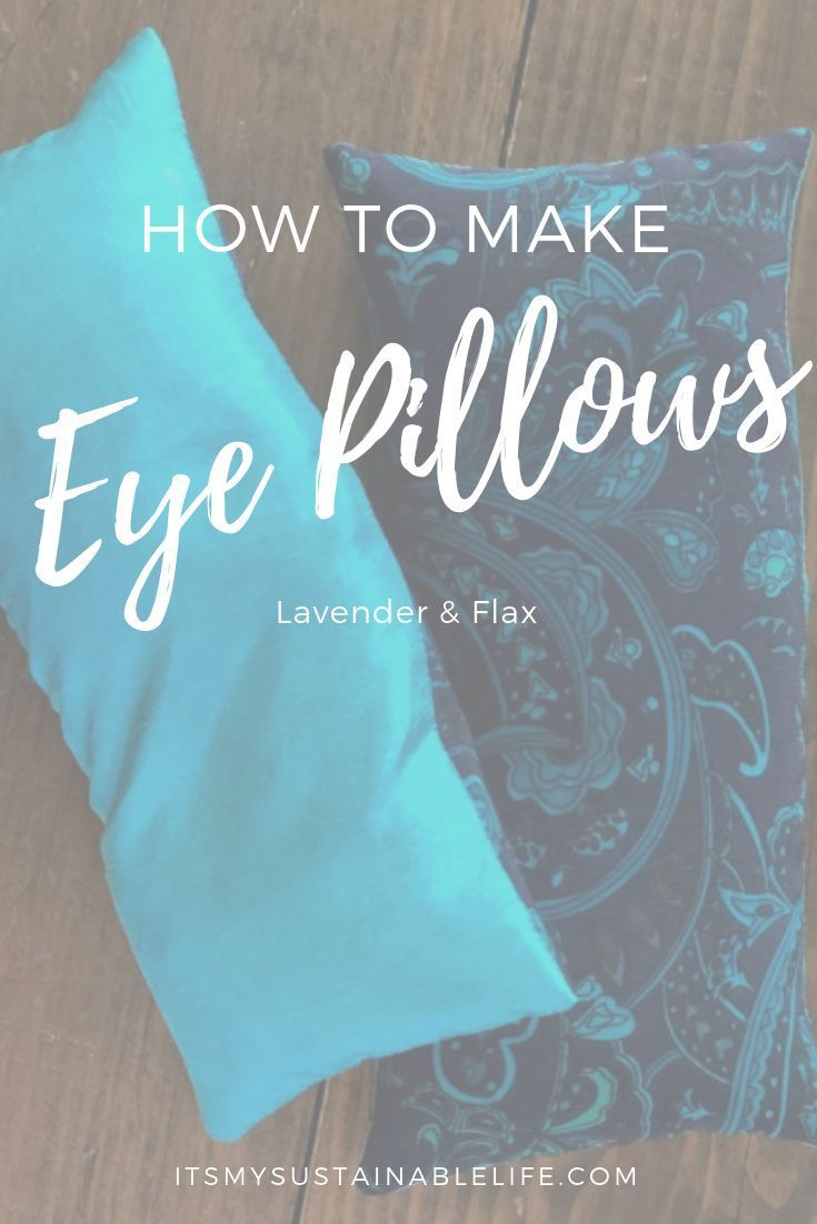 How To Make A Restful Lavender Flax Eye Pillow In 2020 Eye Pillows Lavender Eye Pillows Diy Yoga