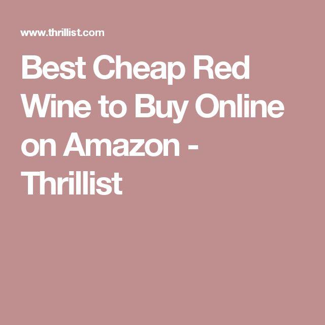 Best Cheap Red Wine to Buy Online on Amazon - Thrillist