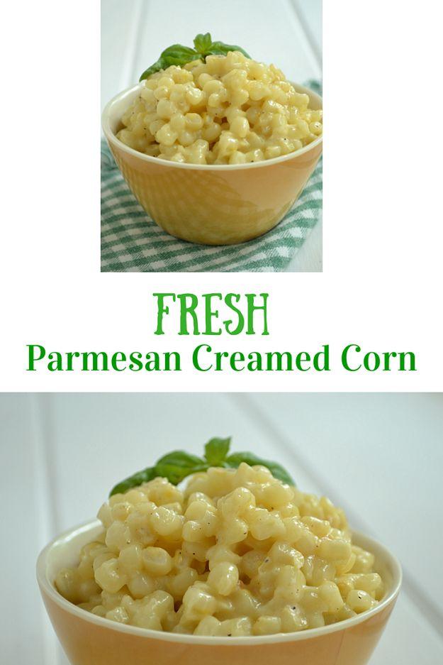 Parmesan Creamed Corn: Fresh corn, cream and Parmesan cheese makes ...