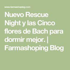 Nuevo Rescue Night y las Cinco flores de Bach para dormir mejor. | Farmashoping Blog
