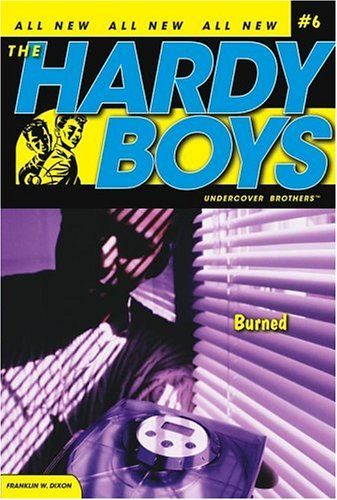 Burned (Hardy Boys: Undercover Brothers, No. 6)/Franklin W. Dixon