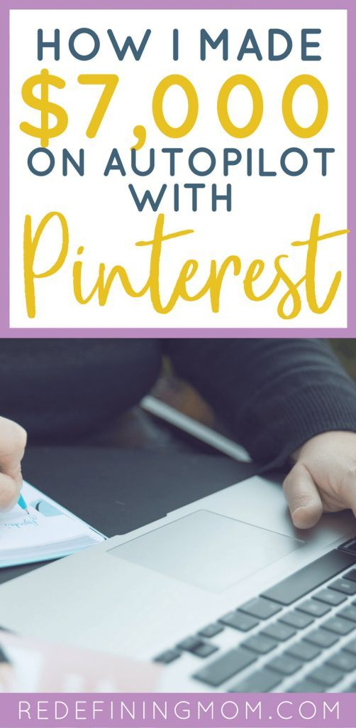How I Made $7,000 on Autopilot with Pinterest in 3 Months – Monica @ Redefining Mom | Start an Online Business + How to Blog + Make Money From Home for Moms