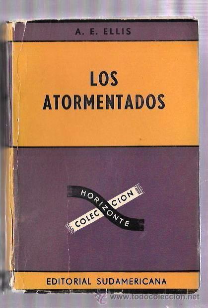 LOS ATORMENTADOS. A.E. ELLIS. EDITORIAL SUDAMERICANA. BUENOS AIRES. 1960 - Foto 1