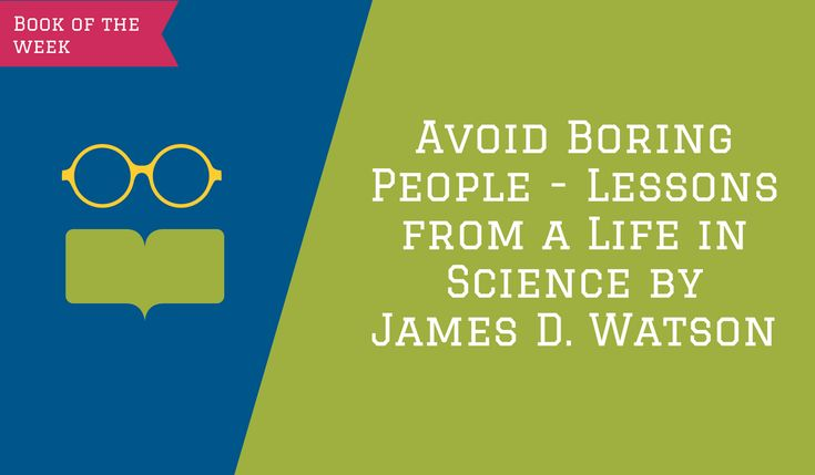 "If you have read a book ""Avoid Boring People - Lessons from a Life in Science by James D. Watson,"" you probably agree that the book gave you so much valuable advice and lessons"