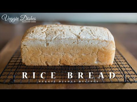 もちもち! グルテンフリーの米粉100%食パンの作り方:How to make Gluten-Free Rice Bread | Veggie Dishes by Peaceful Cuisine - YouTube