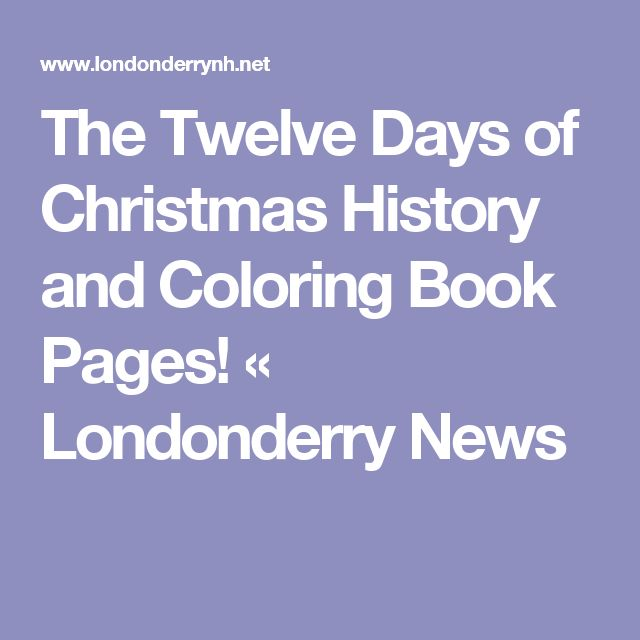 The Twelve Days of Christmas History and Coloring Book Pages! « Londonderry News