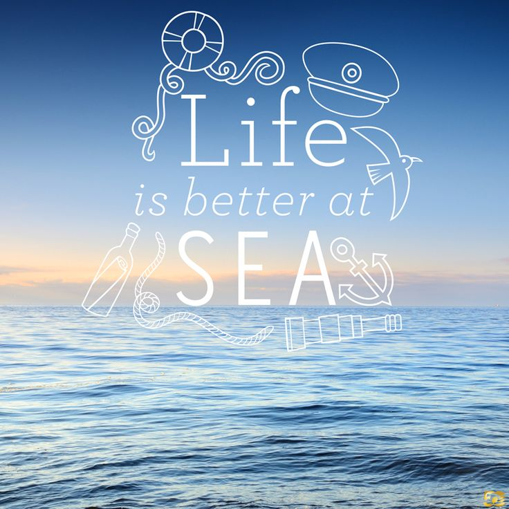 Life Is Better At Sea Inspired Travel Quotes In 2019