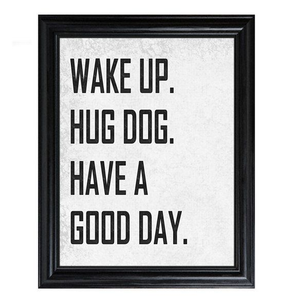 Cute!: Dogs Quotes, Puppies, Good Day, Pet, Mornings Routines, Wake Up, Things, Hugs Dogs, Animal