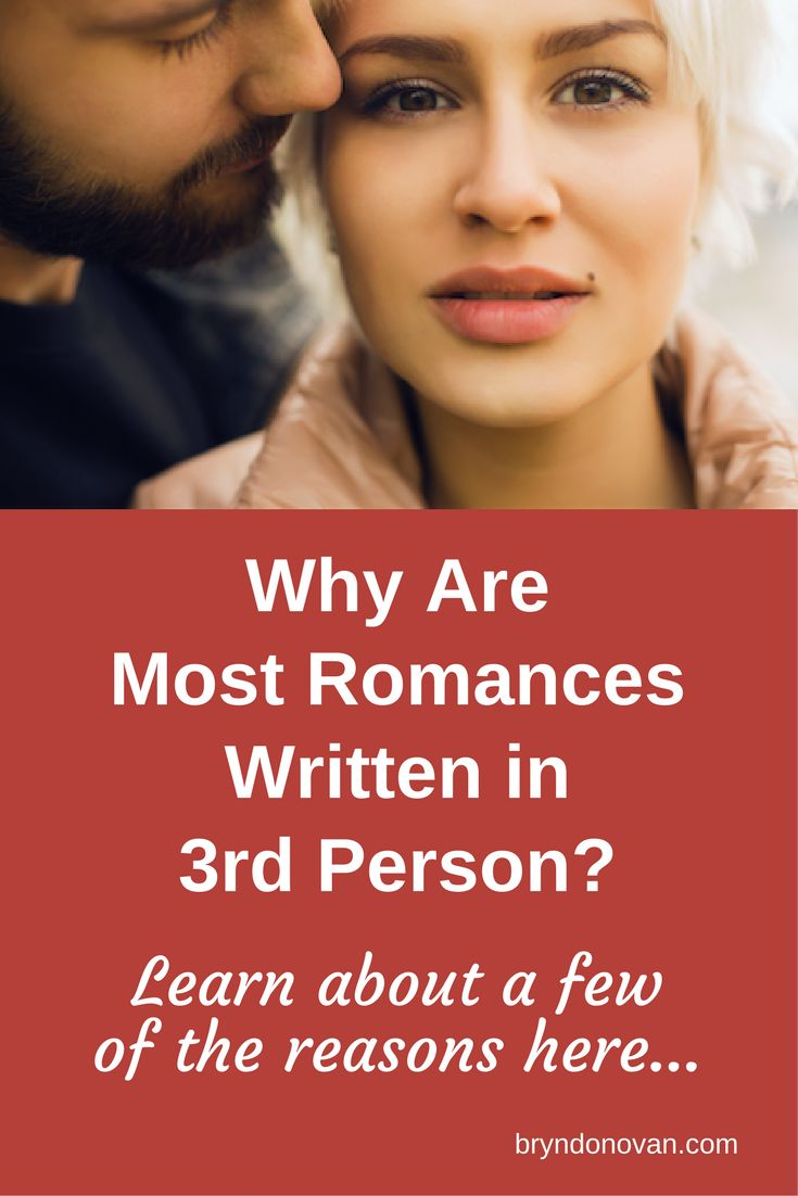 Why are most romances written in 3rd person?