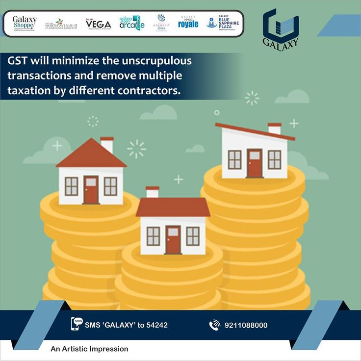 Introduction of #GST nationwide, would also bring a lot of transparency in the Real Estate Sector. #TheGalaxyGroup  #GSTForNewIndia #NewTax