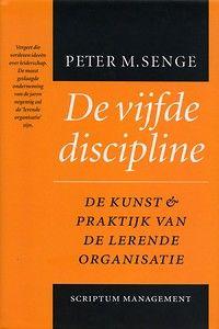 De vijfde discipline - De kunst en praktijk van de lerende organisatie