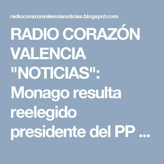 """RADIO CORAZÓN VALENCIA  """"NOTICIAS"""": Monago resulta reelegido presidente del PP de Extr..."""