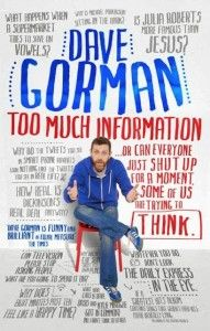 Dave Gorman asks if there's just Too Much Information in his latest book - http://tuppencemagazine.co.uk/entertainment-news/dave-gorman-asks-theres-too-much-information/