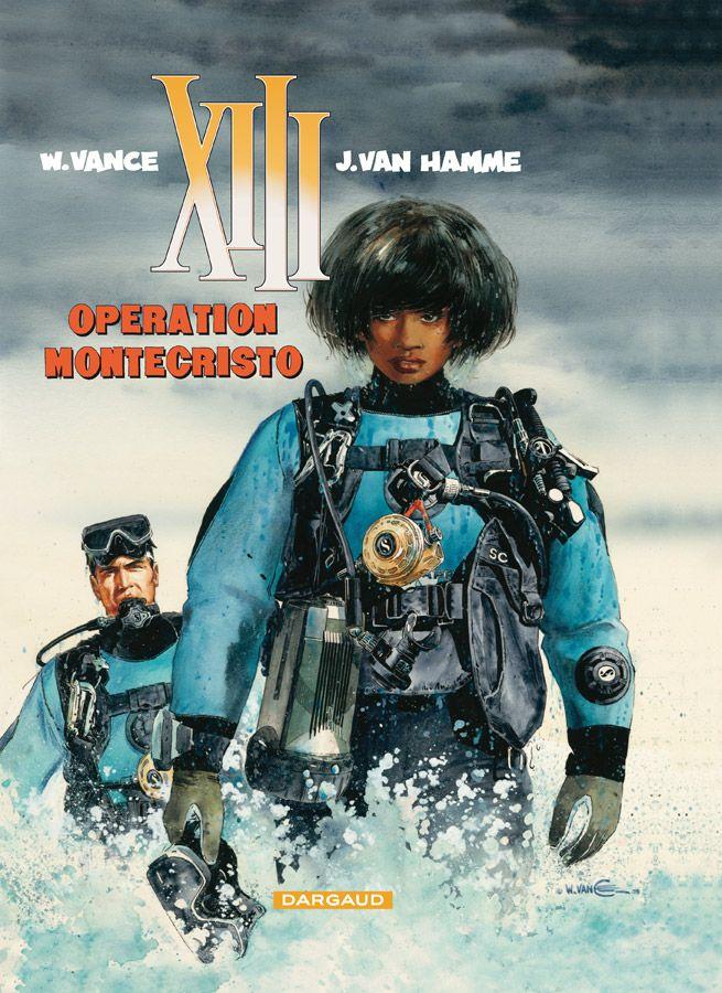 XIII tome 16 : Opération Montéchristo. Scénario : Jean Van Hamme, dessin: William Vance. #XIII #BDXIII #Dargaud #VanHamme #Vance