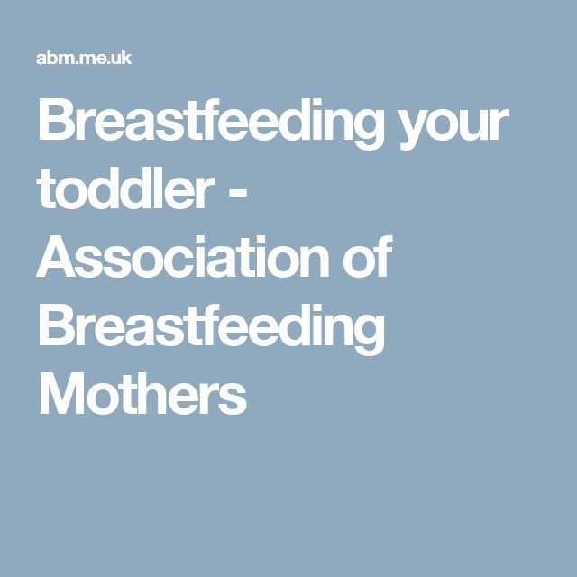 Breastfeeding your toddler - Association of Breastfeeding Mothers