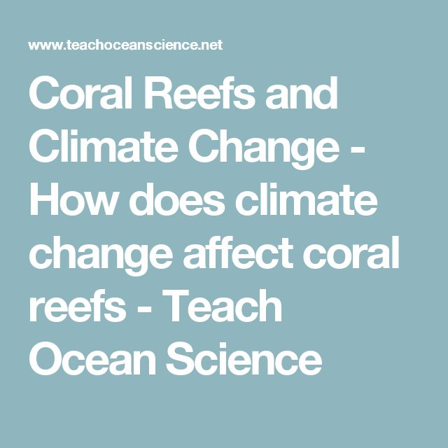 Coral Reefs and Climate Change - How does climate change affect coral reefs - Teach Ocean Science