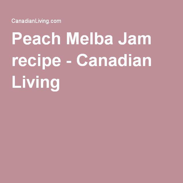 Peach Melba Jam recipe - Canadian Living