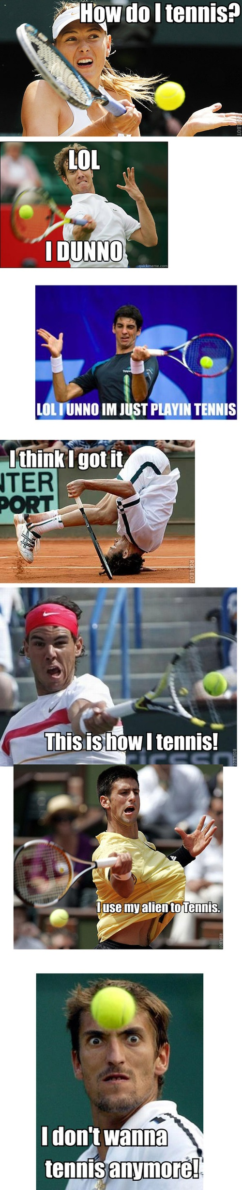 Teach Me How to Tennis....  laughed way to hard reading this