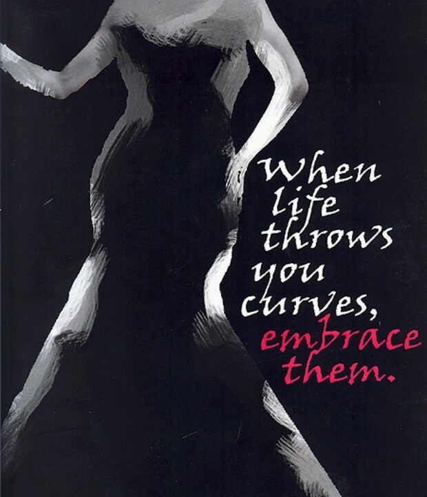 Embrace your curves - Quote