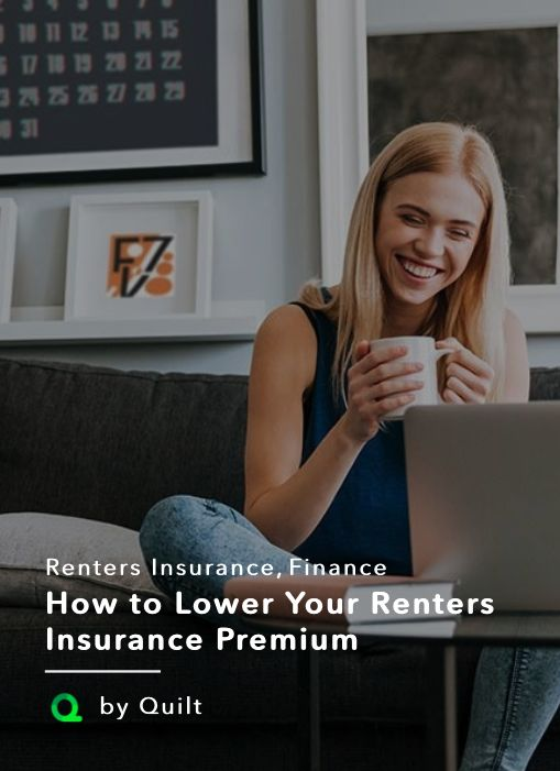 How to Lower Your Renters Insurance Rates | Quilt Think your renters insurance premium is too high? Here's how to lower your renters insurance rate without exposing yourself to too much risk #savemoney #moneytips #cheap #financialtips #tips #risk #premium #getquilt #quiltlife #apartment #furniture #couches #beds