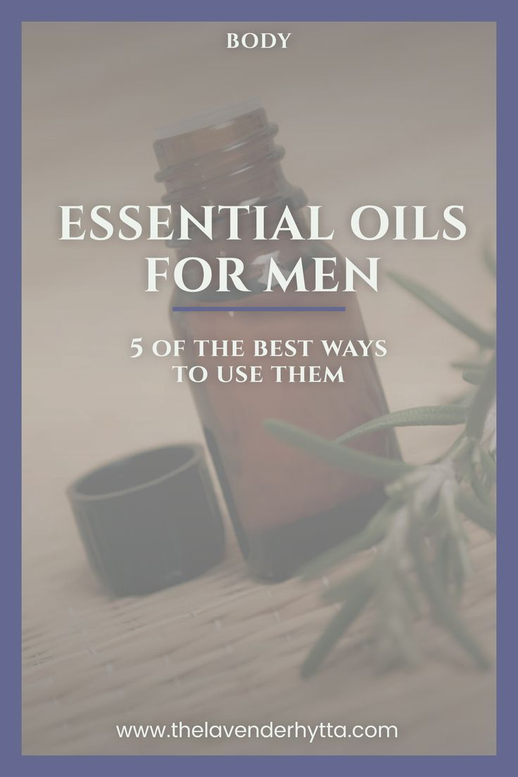 Essential Oils for Men | Essential Oils | Essential Oil Guide | Healthy Living | Healthy Life | Healthy Body | Body | Natural Living  via /lavenderhytta/