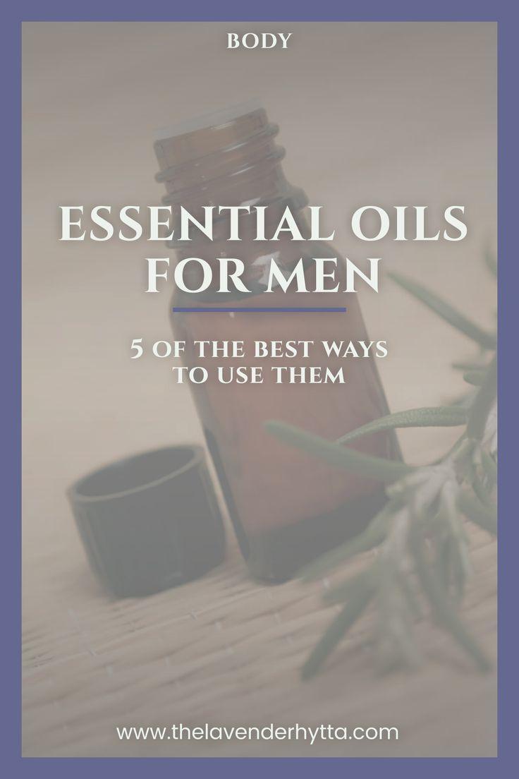 Essential Oils for Men | Essential Oils | Essential Oil Guide | Healthy Living | Healthy Life | Healthy Body | Body | Natural Living  via /lavenderhytta/
