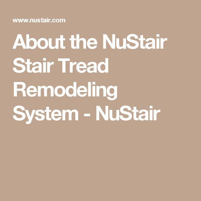 About the NuStair Stair Tread Remodeling System - NuStair