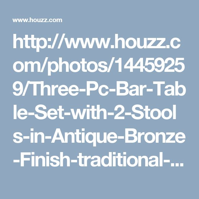 http://www.houzz.com/photos/14459259/Three-Pc-Bar-Table-Set-with-2-Stools-in-Antique-Bronze-Finish-traditional-outdoor-pub-and-bistro-sets