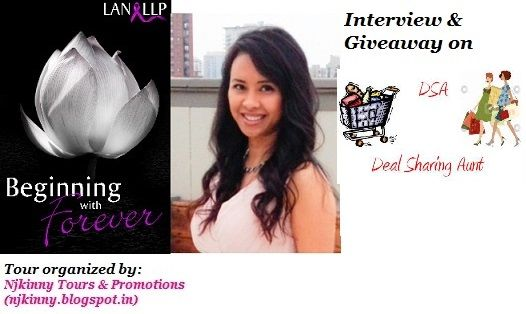 @DealSharingAunt interviews @LanLLP, the author of #BeginningWithForever on her blog..Read the #Interview, checkout the book and Enter the #Giveaway to win $10 Amazon GC and copies of the book!  http://dealsharingaunt.blogspot.in/2014/08/beginning-with-forever-by-lan-llp.html  #BlogTour #Romance