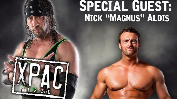 """Nick """"Magnus"""" Aldis Sits Down with X-Pac! - XPAC 12360 EP. #56  