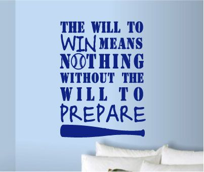 The will to win means nothing without the will to prepare. Kid's Baseball or Sports Motivational Wall Art Decal. by designstudiosigns, $36.00