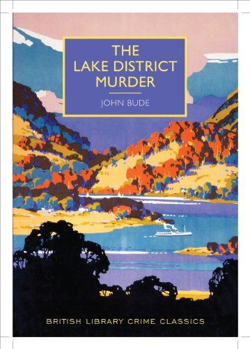 Amazon.com: The Lake District Murder (British Library Crime Classics) (9780712357166): John Bude: Books