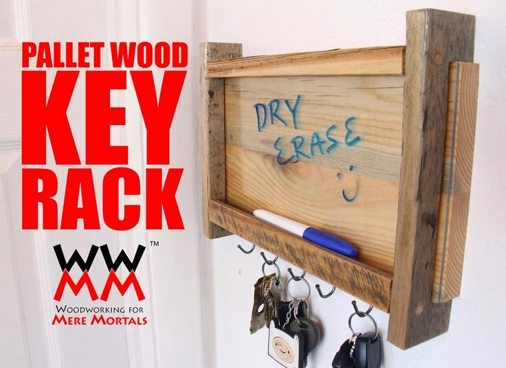 Woodworking for Mere Mortals: Free woodworking videos and plans. : This key rack is also a dry erase message center.