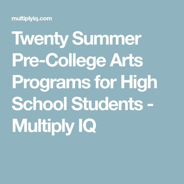Twenty Summer Pre-College Arts Programs for High School Students - Multiply IQ