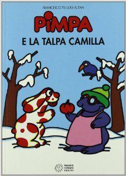 La Pimpa Books: Pimpa E LA Talpa Camilla (Italian Edition): Tullio F. Altan: 9788876868542: Amazon.com: Books
